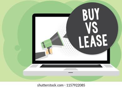 Text sign showing Buy Vs Lease. Conceptual photo Own something versus borrow it Advantages Disadvantages Man holding Megaphone loudspeaker computer screen talking speech bubble.