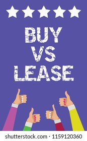 Text sign showing Buy Vs Lease. Conceptual photo Own something versus borrow it Advantages Disadvantages Men women hands thumbs up approval five stars information purple background.