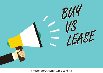 Text sign showing Buy Vs Lease. Conceptual photo Own something versus borrow it Advantages Disadvantages Man holding megaphone loudspeaker blue background message speaking loud.