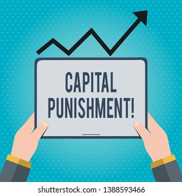 Text sign showing Capital Punishment. Conceptual photo authorized killing of someone as punishment for a crime Hand Holding Blank Screen Tablet under Black Progressive Arrow Going Upward.