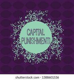 Text sign showing Capital Punishment. Conceptual photo authorized killing of someone as punishment for a crime Disarrayed and Jumbled Musical Notes Icon Surrounding Blank Colorful Circle.