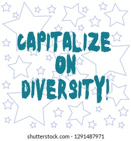 Text sign showing Capitalize On Diversity. Conceptual photo Bringing together workers with different ethnicity Outlines of Different Size Star Shape in Random Seamless Repeat Pattern.