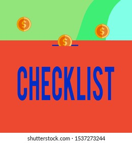 Text sign showing Checklist. Conceptual photo List down of the detailed activity as guide of doing something Three gold spherical coins value thousand dollars one bounce to piggy bank.