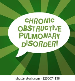 Text sign showing Chronic Obstructive Pulmonary Disorder. Conceptual photo Disease medical treatment required Blank Oval Shape Speech Bubble in solid Color and shadow Burst background.