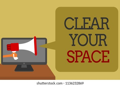Text sign showing Clear Your Space. Conceptual photo Clean office studio area Make it empty Refresh Reorganize Social media network convey lines messages ideas computer screen use.