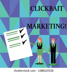 Text sign showing Clickbait Marketing. Conceptual photo Online content that aim to generate page views Man and Woman in Business Suit Presenting Report of Check and Lines on Paper.