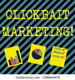 Text sign showing Clickbait Marketing. Conceptual photo Online content that aim to generate page views Presentation of Bar, Data and Pie Chart Diagram Graph Each on White Paper.
