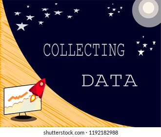 Text sign showing Collecting Data. Conceptual photo Gathering and measuring information on variables of interest