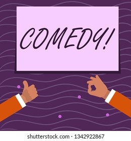 Text sign showing Comedy. Conceptual photo Fun Humor Satire Sitcom Hilarity Joking Entertainment Laughing Two Businessmen Hands Gesturing the Thumbs Up and Okay Sign for Promotion.