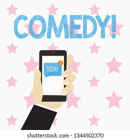 Text sign showing Comedy. Conceptual photo Fun Humor Satire Sitcom Hilarity Joking Entertainment Laughing Human Hand Holding Smartphone with Numbered Unread Blank Message on Screen.