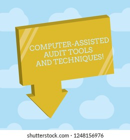 Text sign showing Computer Assisted Audit Tools And Techniques. Conceptual photo Modern auditing applications Blank 3D Rectangular Shape Form with connecting Arrow pointing downward.