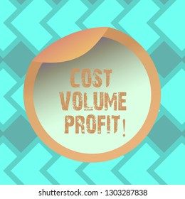 Text sign showing Cost Volume Profit. Conceptual photo form of cost accounting and It is simplified model Bottle Packaging Blank Lid Carton Container Easy to Open Foil Seal Cover.
