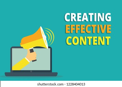 Text sign showing Creating Effective Content. Conceptual photo Valuable Information Informative User Friendly