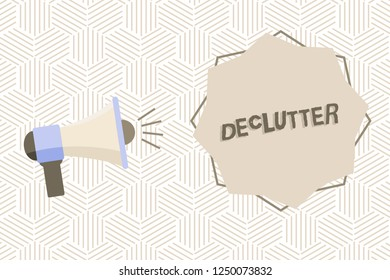 Text sign showing Declutter. Conceptual photo remove unnecessary items from untidy or overcrowded place Megaphone with Sound Volume Effect icon and Blank 8 Pointed Star shape.