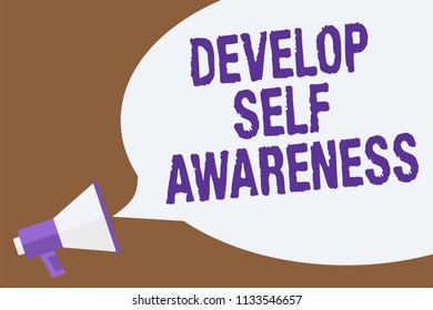Text sign showing Develop Self Awareness. Conceptual photo increase conscious knowledge of own character Hot issue announcement attention recall warning notice public message.