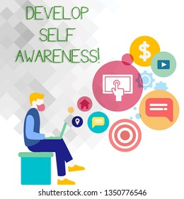 Text sign showing Develop Self Awareness. Conceptual photo What you think you become motivate and grow Man Sitting Down with Laptop on his Lap and SEO Driver Icons on Blank Space.