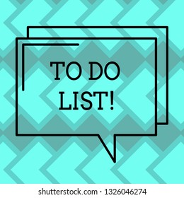 Text sign showing To Do List. Conceptual photo A structure that usually made in paper containing task of yours Rectangular Outline Transparent Comic Speech Bubble photo Blank Space.