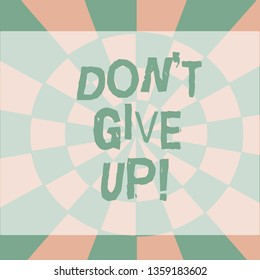 Text sign showing Don T Give Up. Conceptual photo you should continue doing what you are good at Resist Seamless Circles in Yellow on Violet Surface Flat Style Geometrical Pattern.
