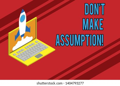 Text sign showing Don T Make Assumption. Conceptual photo something that you assume to be case even without proof Rocket launching clouds laptop background. Startup project growing. SEO.