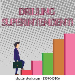 Text sign showing Drilling Superintendent. Conceptual photo responsibilities of drilling program oil well Businessman Carrying a Briefcase is in Pensive Expression while Climbing Up.