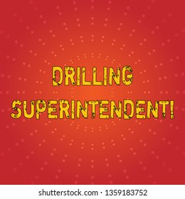 Text sign showing Drilling Superintendent. Conceptual photo responsibilities of drilling program oil well Sunburst with Blank Center Space and Halftone Dotted Extended Beam Lines.