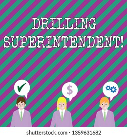 Text sign showing Drilling Superintendent. Conceptual photo responsibilities of drilling program oil well Businessmen Each has their Own Speech Bubble with Optimization Cost Icons.