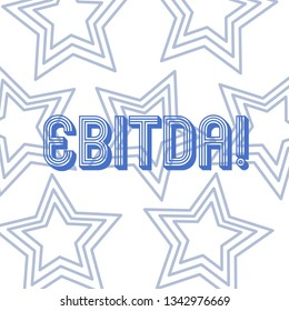 Text sign showing Ebitda. Conceptual photo Earnings Before Interest Taxes Depreciation Amortization Abbreviation Repetition of Pentagon Star Concentric Pattern in Random on White Isolated.