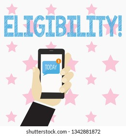 Text sign showing Eligibility. Conceptual photo State of having the right for doing or obtain something Proper Human Hand Holding Smartphone with Numbered Unread Blank Message on Screen.