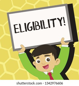 Text sign showing Eligibility. Conceptual photo State of having the right for doing or obtain something Proper Young Smiling Student Raising Upward Blank Framed Whiteboard Above his Head.