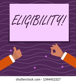 Text sign showing Eligibility. Conceptual photo State of having the right for doing or obtain something Proper Two Businessmen Hands Gesturing the Thumbs Up and Okay Sign for Promotion.