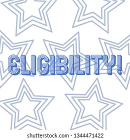Text sign showing Eligibility. Conceptual photo State of having the right for doing or obtain something Proper Repetition of Pentagon Star Concentric Pattern in Random on White Isolated.