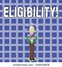 Text sign showing Eligibility. Conceptual photo State of having the right for doing or obtain something Proper Businessman Standing Raising Arms Upward with Lighted Bulb Icon on his Head.