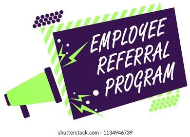 Text sign showing Employee Referral Program. Conceptual photo employees recommend qualified friends relatives Megaphone loudspeaker green striped frame important message speaking loud.