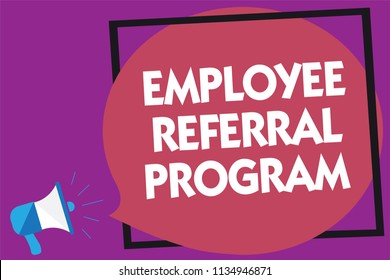 Text sign showing Employee Referral Program. Conceptual photo employees recommend qualified friends relatives Megaphone loudspeaker loud screaming purple background frame speech bubble.