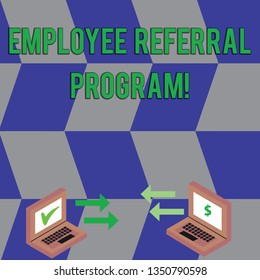 Text sign showing Employee Referral Program. Conceptual photo Recommend right jobseeker share vacant job post Exchange Arrow Icons Between Two Laptop with Currency Sign and Check Icons.