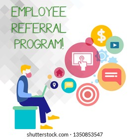 Text sign showing Employee Referral Program. Conceptual photo Recommend right jobseeker share vacant job post Man Sitting Down with Laptop on his Lap and SEO Driver Icons on Blank Space.