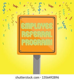 Text sign showing Employee Referral Program. Conceptual photo Recommend right jobseeker share vacant job post 3D Square Blank Colorful Caution Road Sign with Black Border Mounted on Wood.