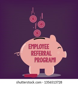 Text sign showing Employee Referral Program. Conceptual photo Recommend right jobseeker share vacant job post Color Piggy Bank Sideview and Dollar Currency Coins Falling Down to the Slit.