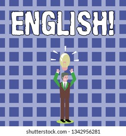 Text sign showing English. Conceptual photo Relating to England its People or their Language Businessman Standing Raising Arms Upward with Lighted Bulb Icon on his Head.