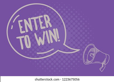 Text sign showing Enter To Win. Conceptual photo Sweepstakes Trying the luck to earn the big prize Lottery