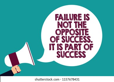 Text sign showing Failure Is Not The Opposite Of Success. It Is Part Of Success. Conceptual photo Make Progress Man holding megaphone loudspeaker speech bubble screaming green background.