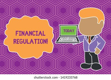 Text sign showing Financial Regulation. Conceptual photo aim to Maintain the integrity of Finance System Standing professional businessman holding open laptop right hand side.