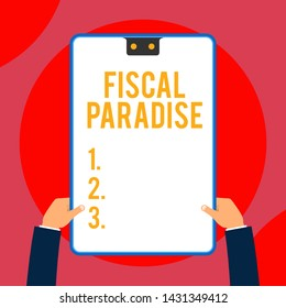 Text sign showing Fiscal Paradise. Conceptual photo The waste of public money is a great concern topic Two executive male hands holding electronic device geometrical background.