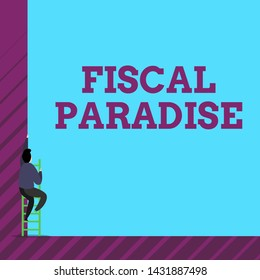 Text sign showing Fiscal Paradise. Conceptual photo The waste of public money is a great concern topic One male human person climb up the tall high wall use short ladder stairway.