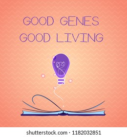 Text sign showing Good Genes Good Living. Conceptual photo Inherited Genetic results in Longevity Healthy Life