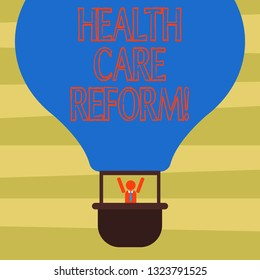 Text sign showing Health Care Reform. Conceptual photo general rubric used for discussing major Medical policy Hu analysis Dummy Arms Raising inside Gondola Riding Blank Color Air Balloon.
