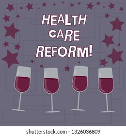 Text sign showing Health Care Reform. Conceptual photo general rubric used for discussing major Medical policy Filled Cocktail Wine Glasses with Scattered Stars as Confetti Stemware.