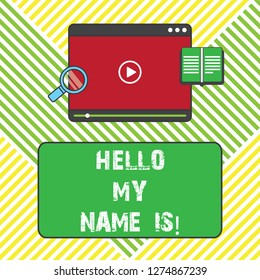 Text sign showing Hello My Name Is. Conceptual photo introducing yourself to new showing workers as Presentation Tablet Video Player Uploading Downloading and Magnifying Glass Text Space.
