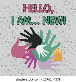 Text sign showing Hello I Am New. Conceptual photo used greeting or begin telephone conversation Color Hand Marks of Different Sizes Overlapping for Teamwork and Creativity.