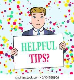 Text sign showing Helpful Tips Question. Conceptual photo secret information or advice given to be helpful knowledge Smiling Man Holding Formal Suit Big Blank Poster Board in Front of Himself.